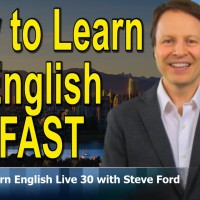 How to Learn English Fast – Learn English Live 30 with Steve Ford