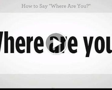 "How to Say ""Where Are You"" 